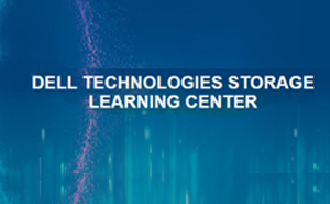 Dell Technologies Storage Learning Center